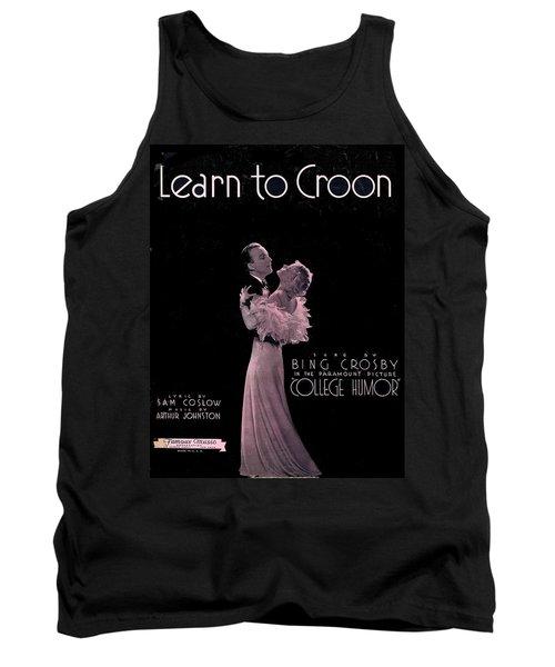 Learn To Croon Tank Top