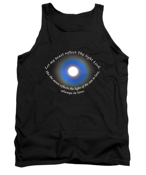 Let My Heart Reflect Thy Light 1 Tank Top by Agnieszka Ledwon