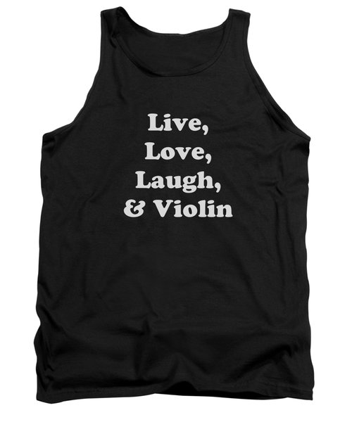 Live Love Laugh And Violin 5612.02 Tank Top