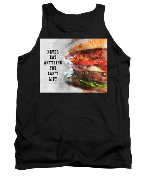 Never Eat Anything You Cant Lift Tank Top