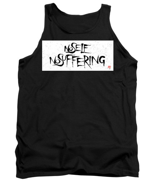 No Self, No Suffering  Tank Top