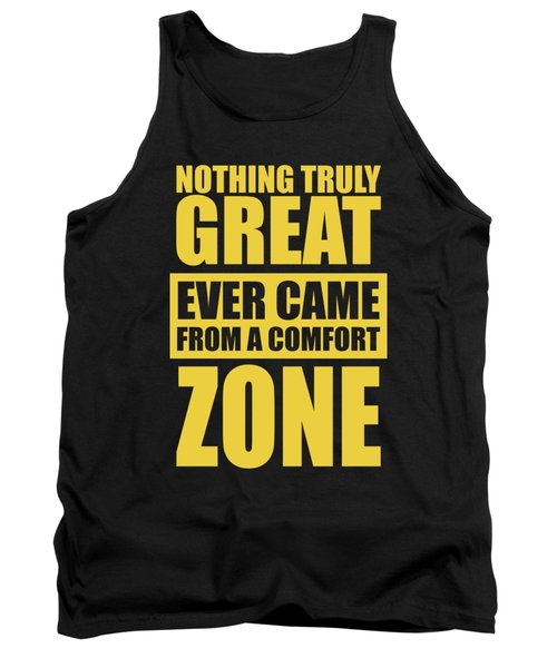 Nothing Great Ever Came From A Comfort Zone Life Inspirational Quotes Poster Tank Top