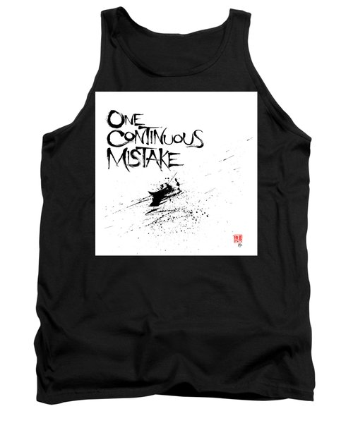 One Continuous Mistake Tank Top