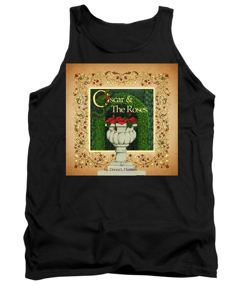 Oscar And The Roses Book Cover Tank Top by Donna Huntriss