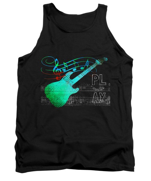 Tank Top featuring the digital art Play 4 by Guitar Wacky
