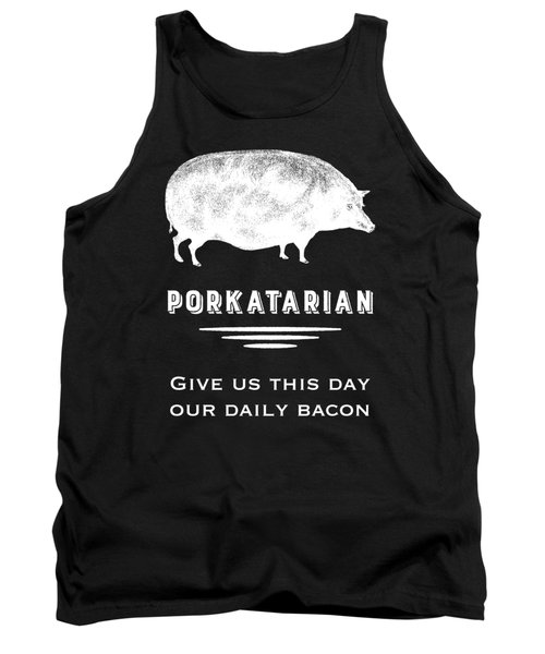 Porkatarian Give Us Our Bacon Tank Top by Antique Images