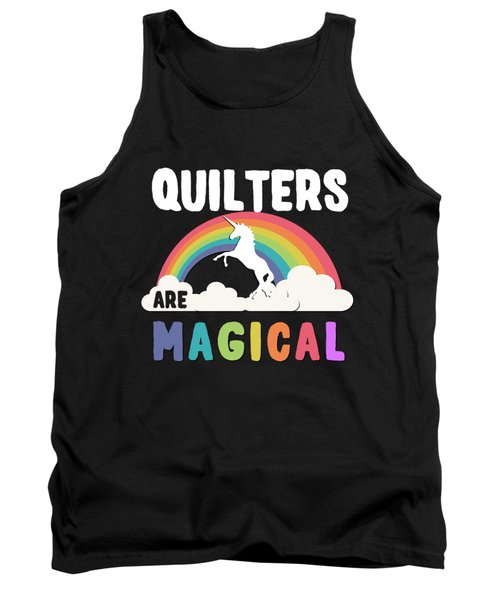 Quilters Are Magical Tank Top