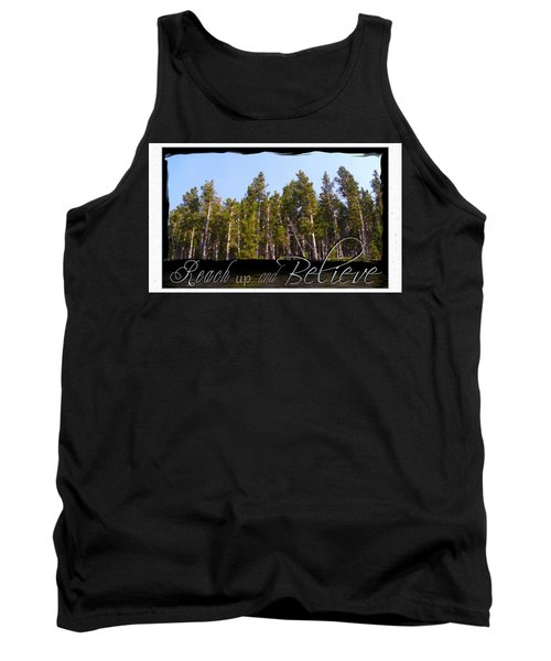 Tank Top featuring the photograph Reach Up And Believe by Susan Kinney