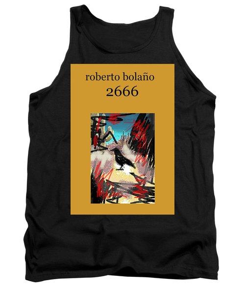 Roberto Bolano 2666 Poster  Tank Top