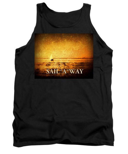 Tank Top featuring the photograph Sail Away by Kathy Bassett