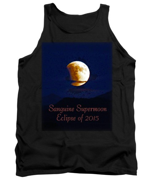 Sanguine Supermoon Eclipse 2015 Tank Top