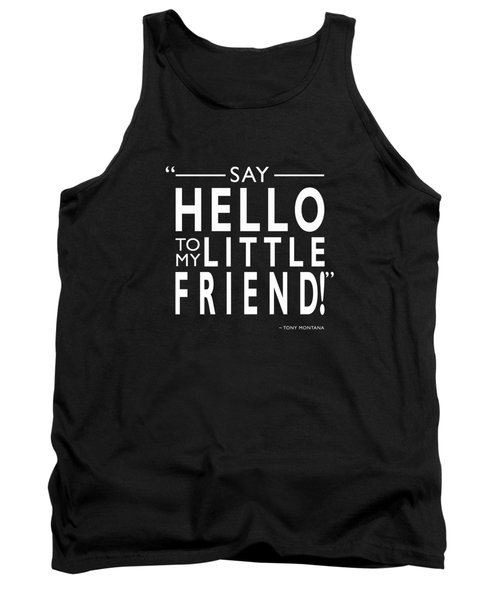 Say Hello To My Little Friend Tank Top
