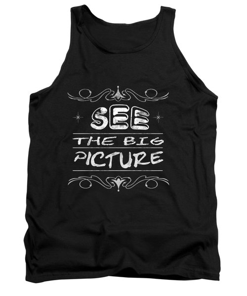 See The Big Picture Inspiring Typography Tank Top by Georgeta Blanaru