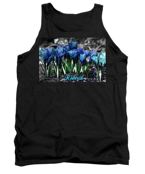 Tank Top featuring the photograph Spring Rebirth - Text by Shelley Neff