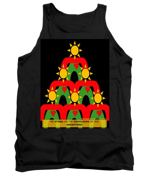 Standing On The Shoulders Of Our Ancestors Tank Top