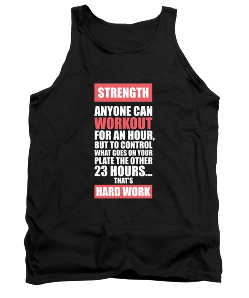 Strength Anyone Can Workout For An Hour Gym Motivational Quotes Poster Tank Top