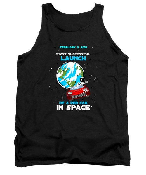 Successful Launch Of The First Car In Space Tank Top