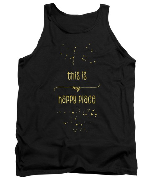 Text Art Gold This Is My Happy Place Tank Top