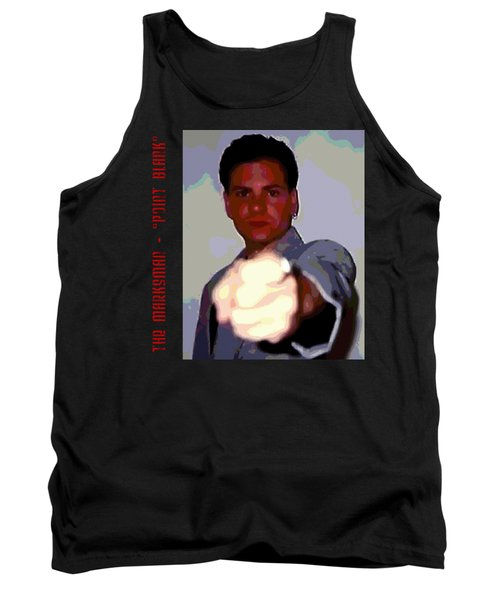 The Marksman - Point Blank Tank Top