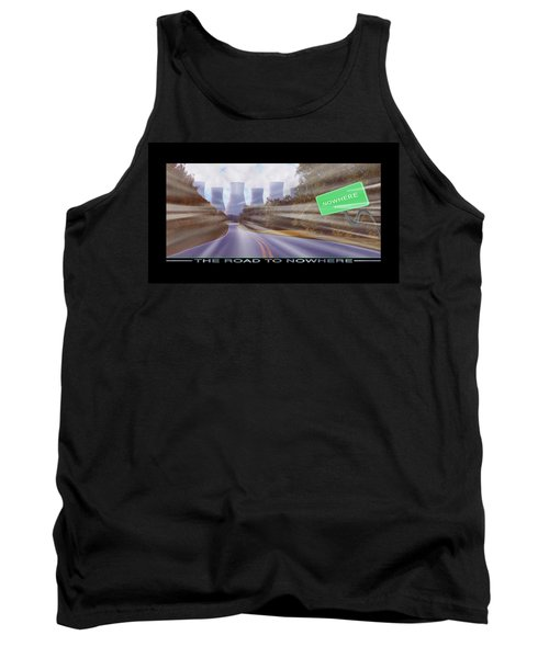 The Road To Nowhere Tank Top