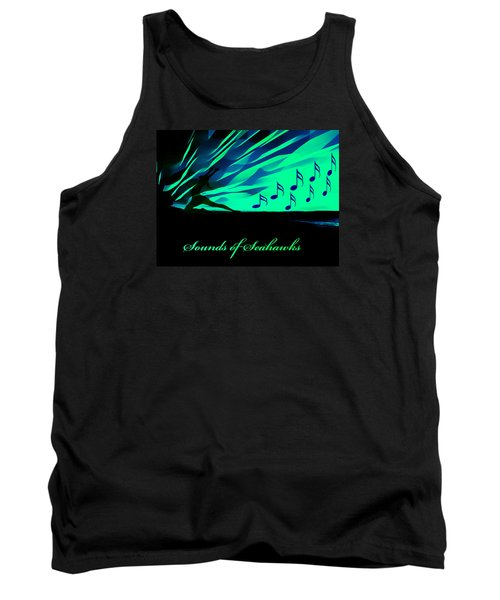 The Sounds Of Seattle Seahawks Tank Top by Eddie Eastwood