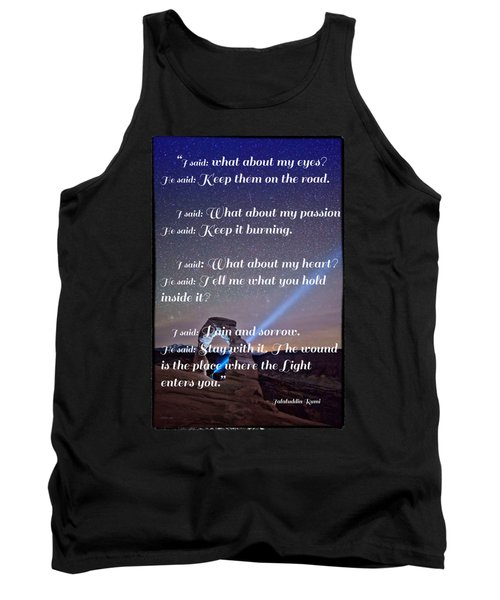 The Wound Is The Place Where The Light Enters You - Rumi  Tank Top