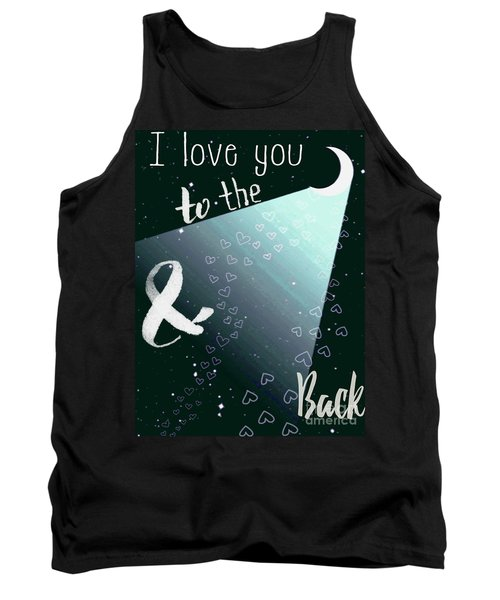 To The Moon And Back Tank Top by D Renee Wilson