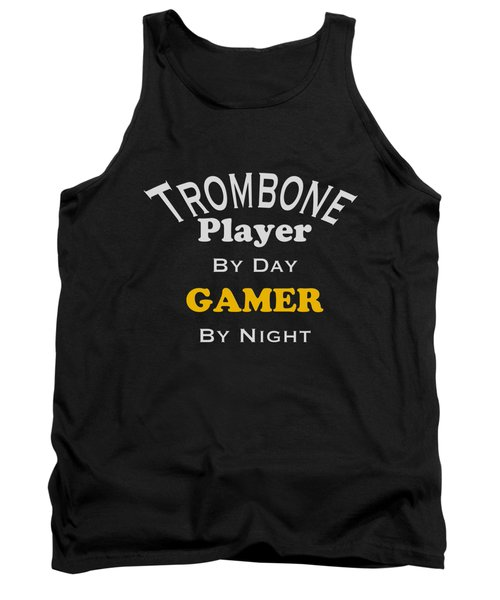 Trombone Player By Day Gamer By Night 5627.02 Tank Top by M K  Miller