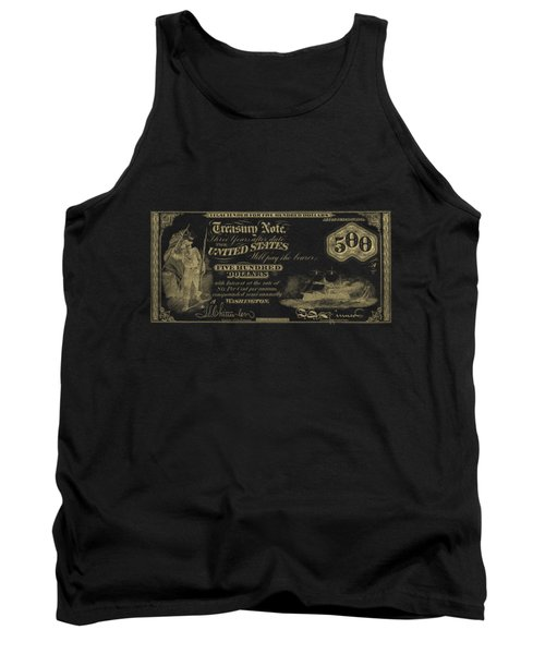 Tank Top featuring the digital art U.s. Five Hundred Dollar Bill - 1864 $500 Usd Treasury Note In Gold On Black by Serge Averbukh