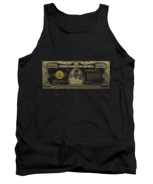 Tank Top featuring the digital art U.s. Ten Thousand Dollar Bill - 1934 $10000 Usd Treasury Note In Gold On Black by Serge Averbukh