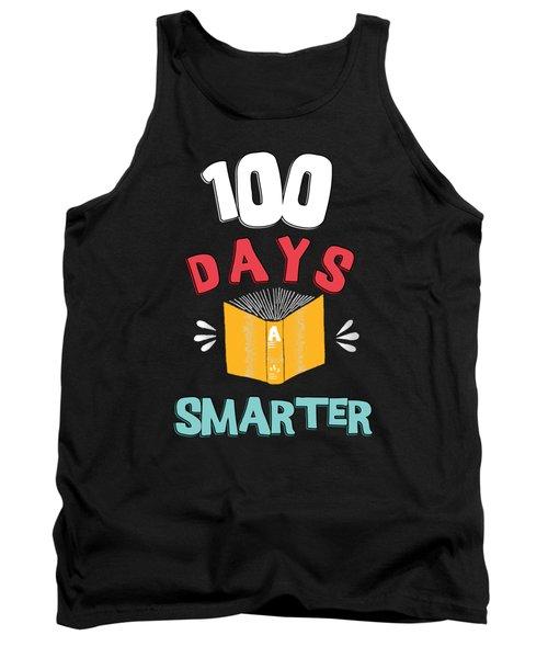 100 Days Of School 100 Days Smarter Tank Top