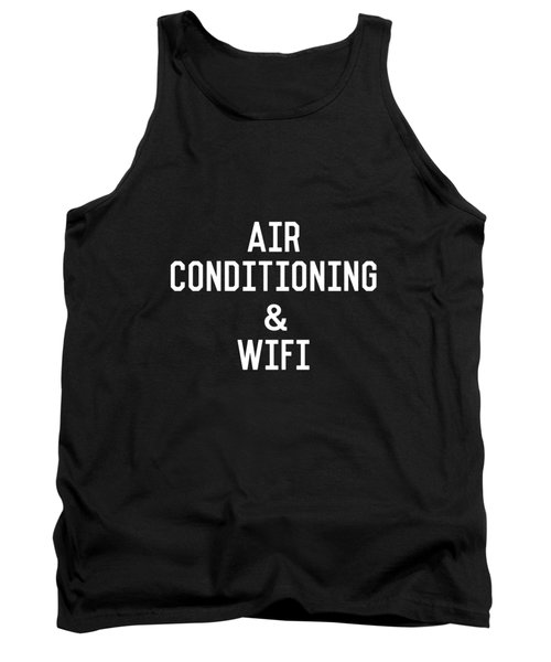 Air Conditioning And Wifi- Art By Linda Woods Tank Top