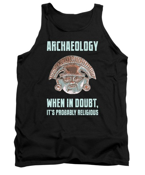Archaeology When Doubt Religious Archaeologist Funny Tank Top