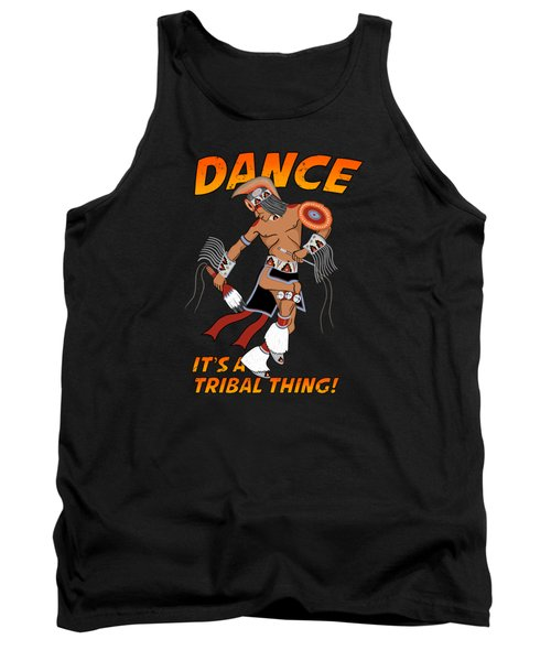 Its A Tribal Thing Tank Top