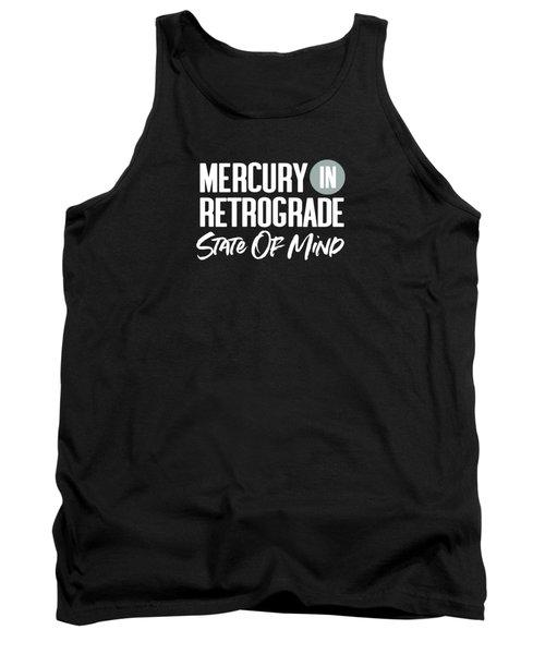 Mercury In Retrograde State Of Mind- Art By Linda Woods Tank Top