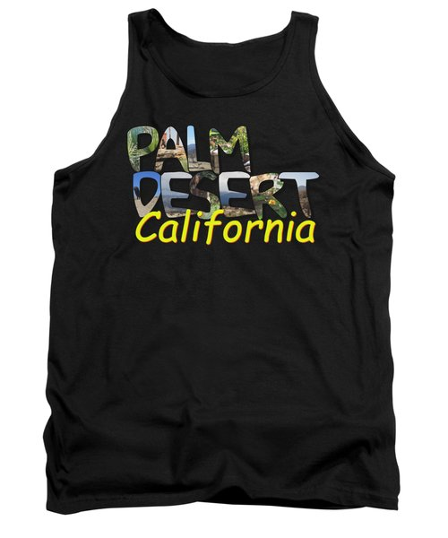 Big Letter Palm Desert California Tank Top