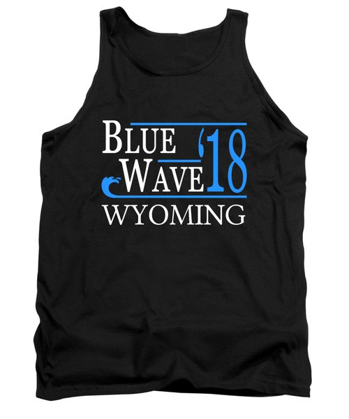 Blue Wave Wyoming Vote Democrat 2018 Tank Top