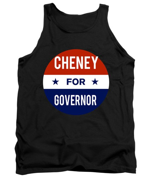 Cheney For Governor 2018 Tank Top