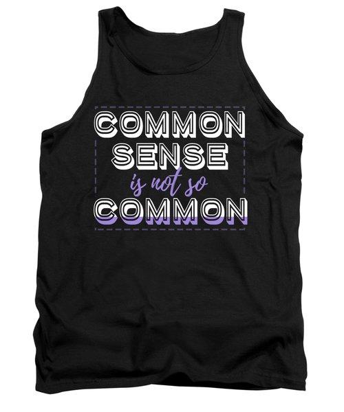 Common Sense Tank Top