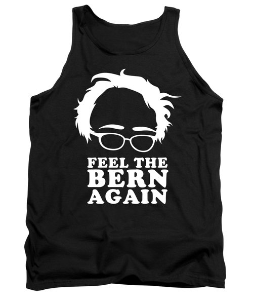 Feel The Bern Again Bernie Sanders 2020 Tank Top