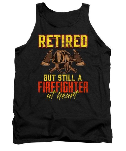 Fire Department Retired But Still A Fire Fighter Tank Top