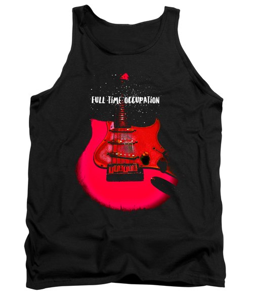 Full Time Occupation Guitar Tank Top