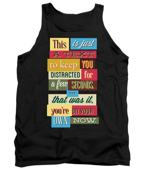 Funny Typography Design Keep You Distracted Tank Top