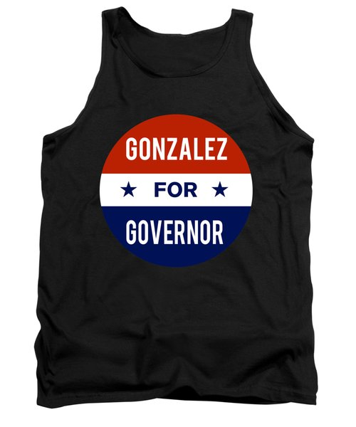Gonzalez For Governor 2018 Tank Top