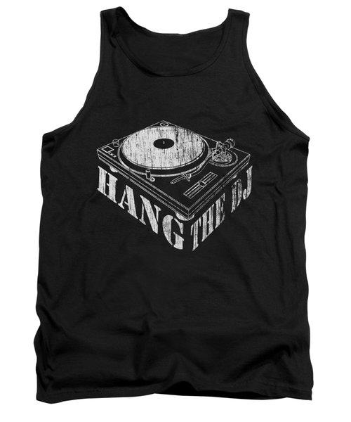 Hang The Dj Tank Top