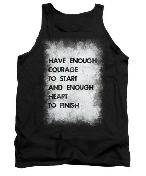 Have Enough Courage Tank Top