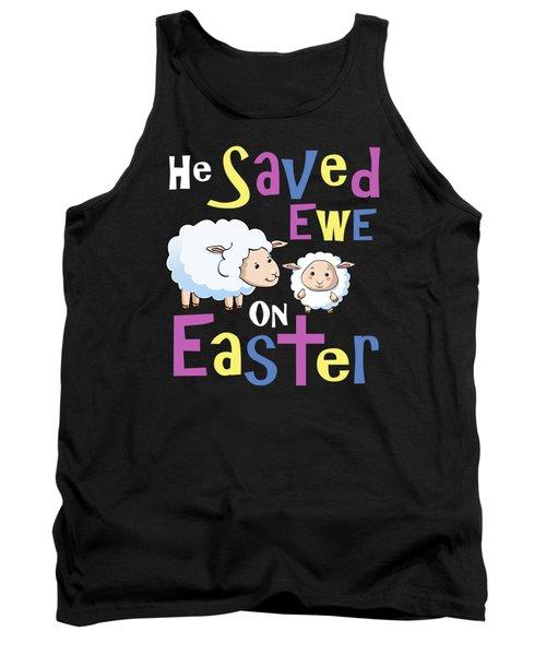 He Save Ewe On Easter Cute Easter Shirts Kids Tank Top