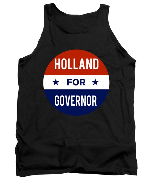 Holland For Governor 2018 Tank Top