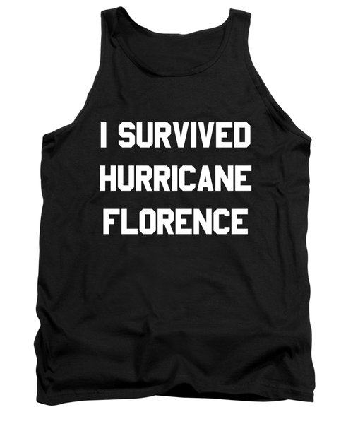 I Survived Hurricane Florence Tank Top