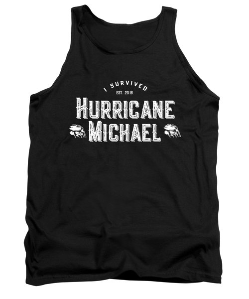 I Survived Hurricane Michael 2018 Tank Top